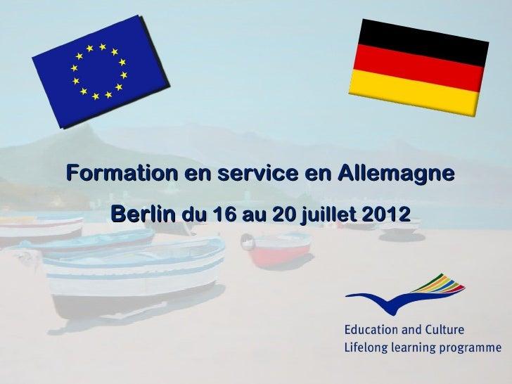Formation en service en Allemagne   Berlin du 16 au 20 juillet 2012