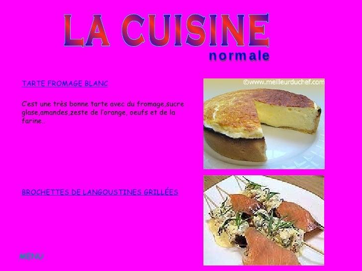 <ul><li>TARTE FROMAGE BLANC </li></ul><ul><li>C'est une très bonne tarte avec du fromage,sucre glase,amandes,zeste de l'or...