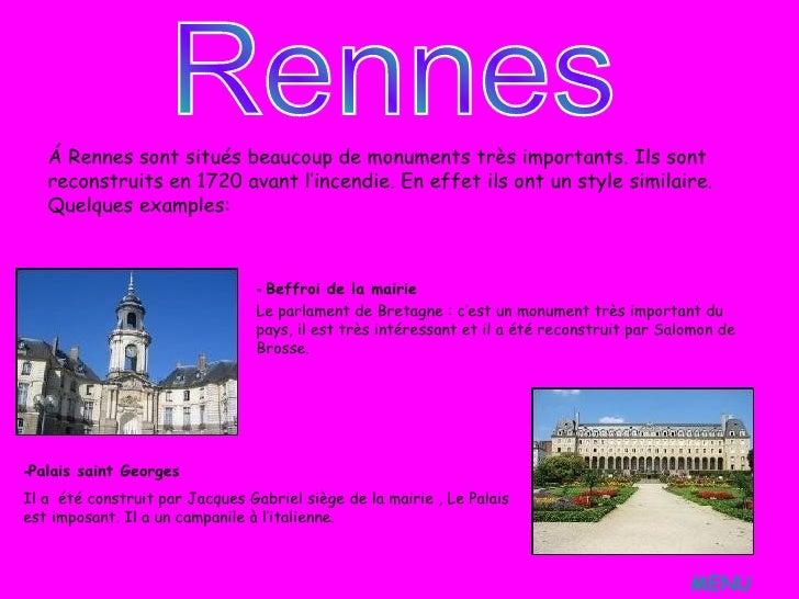 <ul><li>Á Rennes sont situés beaucoup de monuments très importants . Ils sont reconstruits en 1720 avant l'incendie. En ef...
