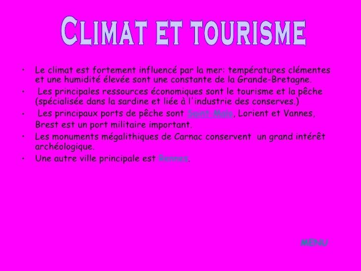 <ul><li>Le climat est fortement influencé par la mer: températures clémentes et une humidité élevée sont une constante de ...
