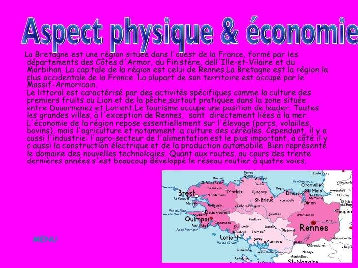 <ul><li>La Bretagne est une région située dans l'ouest de la France, formé par les départements des Côtes d'Armor, du Fini...