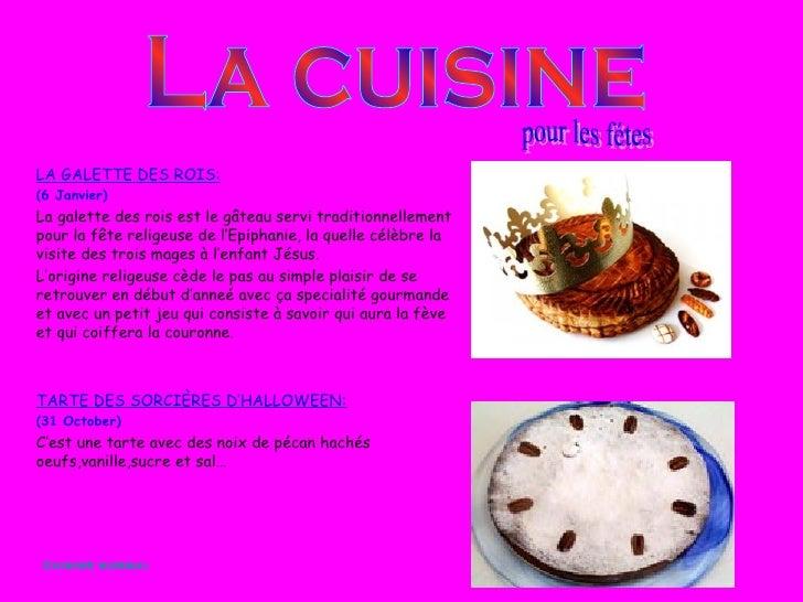 <ul><li>LA GALETTE DES ROIS: </li></ul><ul><li>(6 Janvier) </li></ul><ul><li>La galette des rois est le g âteau servi trad...