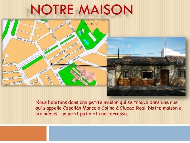 NOTRE MAISONNous habitons dans une petite maison qui se trouve dans une ruequi s'appelle Capellán Marcelo Colino à Ciudad ...