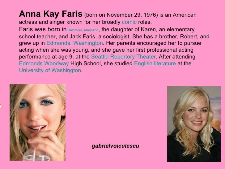 Anna Kay Faris (born on November 29, 1976) is an American actress and singer known for her broadly comic roles. Faris was ...