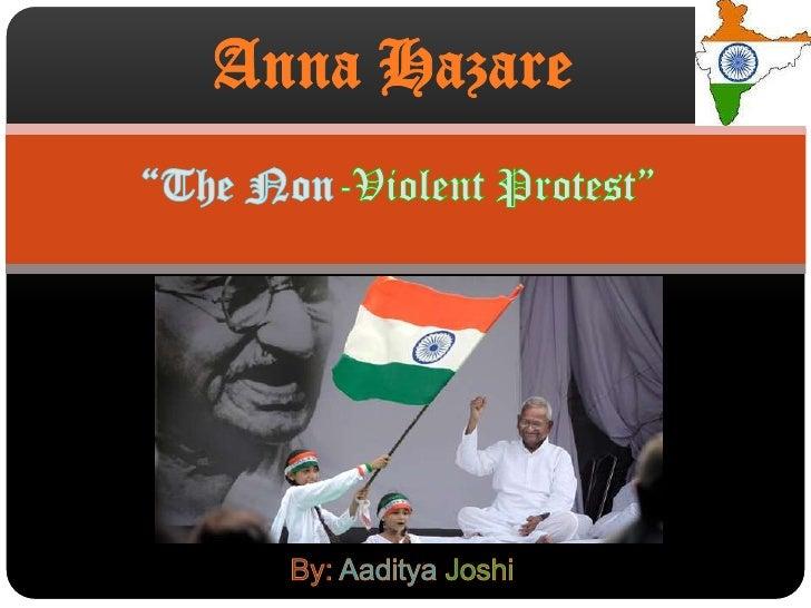 """Anna Hazare  """"The Non-ViolentProtest""""<br />By: Aaditya Joshi<br />"""