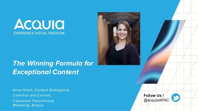 The Winning Formula for Exceptional Content Anna Hrach, Content Strategist at Convince and Convert, Cassandra Theocharous,...