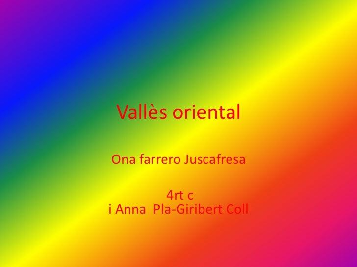 Vallès orientalOna farrero Juscafresa         4rt ci Anna Pla-Giribert Coll