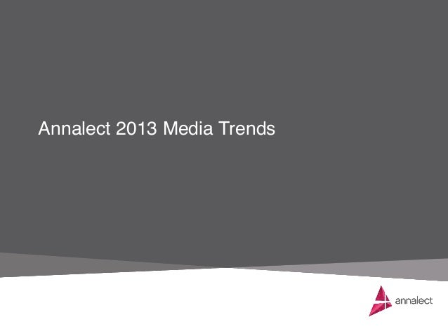 Annalect 2013 Media Trends!