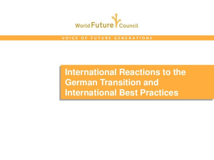 VOICE OF FUTURE GENERATIONSInternational Reactions to theGerman Transition andInternational Best Practices