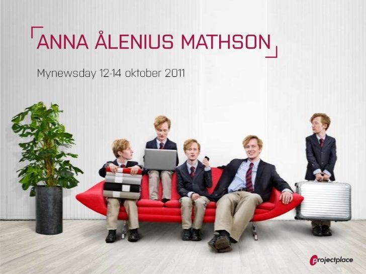 ANNA ÅLENIUS MATHSONº   International PR Managerº   @annaamº   LinkedInº   Bloggar MND