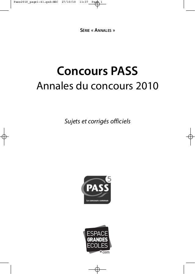 Pass2010_page1-41.qxd:HEC  27/10/10  11:37  Page 1  SÉRIE « ANNALES »  Concours PASS Annales du concours 2010 Sujets et co...