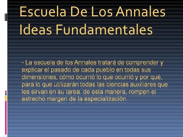 Escuela De Los AnnalesIdeas Fundamentales