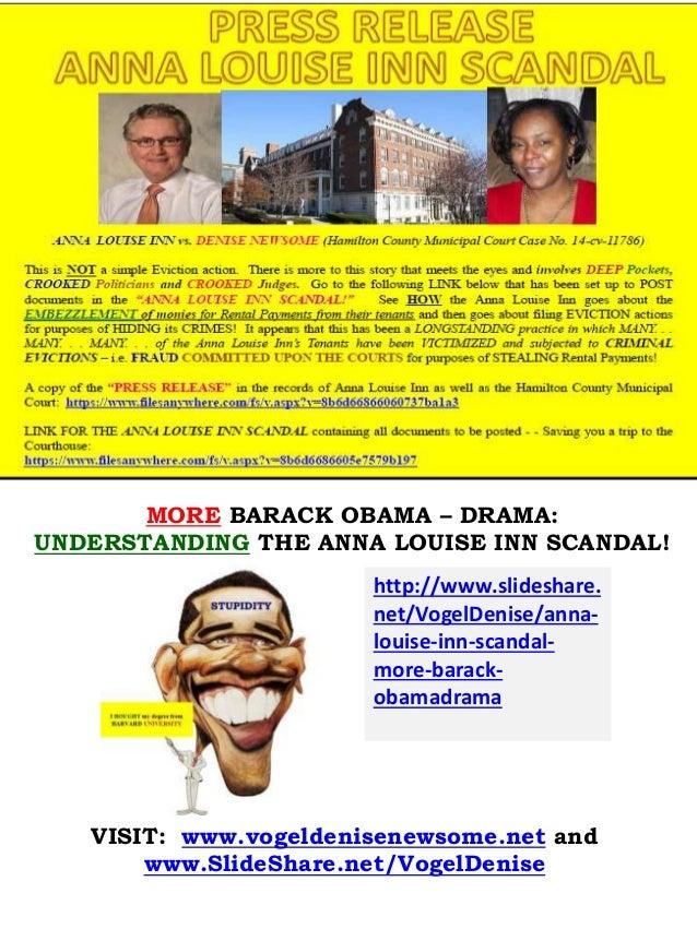http://www.slideshare. net/VogelDenise/anna- louise-inn-scandal- more-barack- obamadrama MORE BARACK OBAMA – DRAMA: UNDERS...