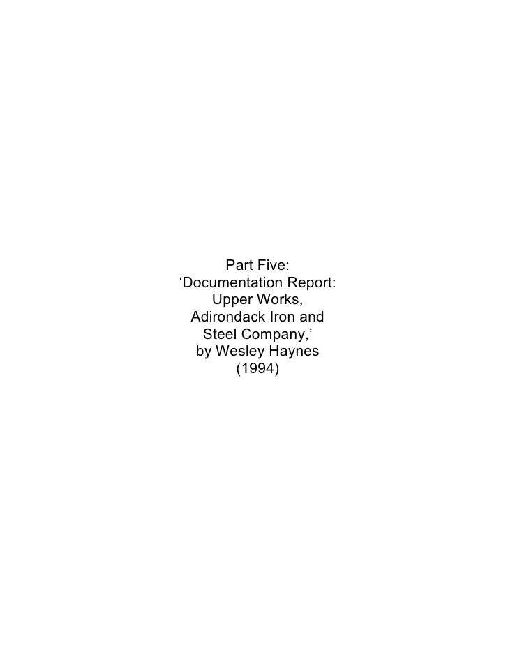 Part Five: 'Documentation Report:      Upper Works,   Adirondack Iron and     Steel Company,'    by Wesley Haynes         ...