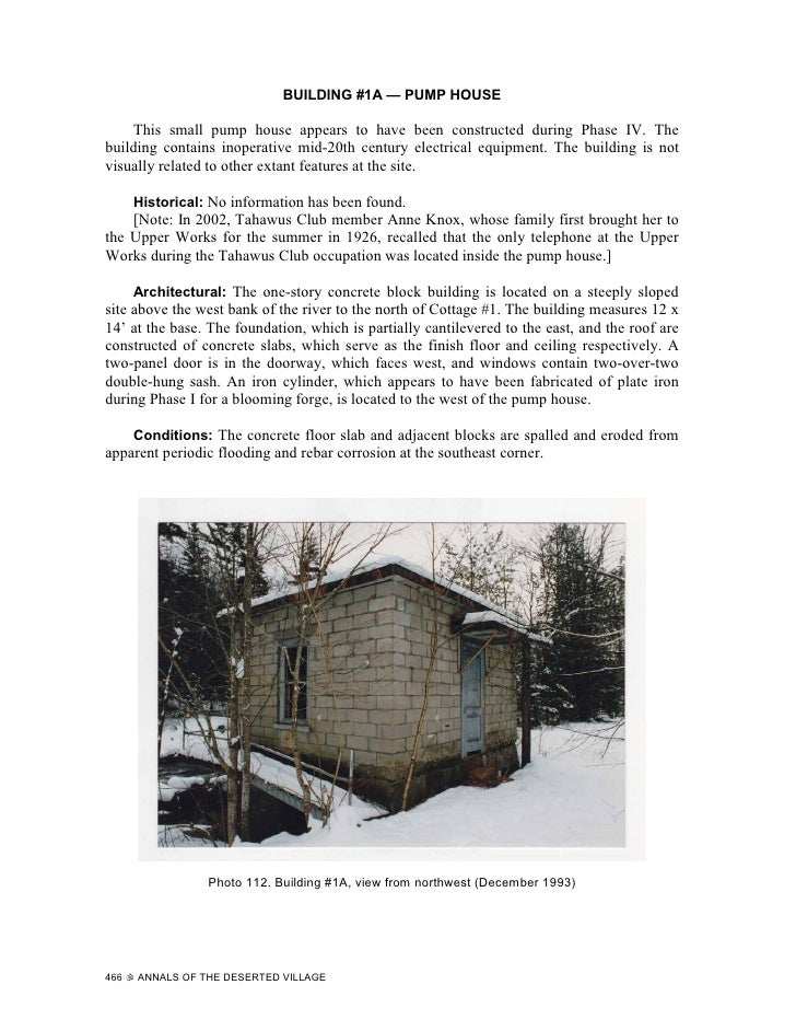 BUILDING #1A — PUMP HOUSE      This small pump house appears to have been constructed during Phase IV. The building contai...
