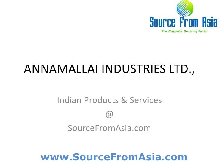 ANNAMALLAI INDUSTRIES LTD., <br />Indian Products & Services<br />@<br />SourceFromAsia.com<br />
