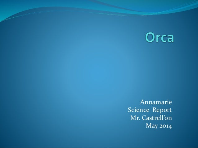Annamarie Science Report Mr. Castrell'on May 2014