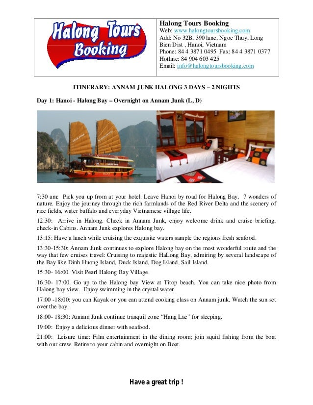 Halong Tours BookingWeb: www.halongtoursbooking.comAdd: No 32B, 390 lane, Ngoc Thuy, LongBien Dist , Hanoi, VietnamPhone: ...