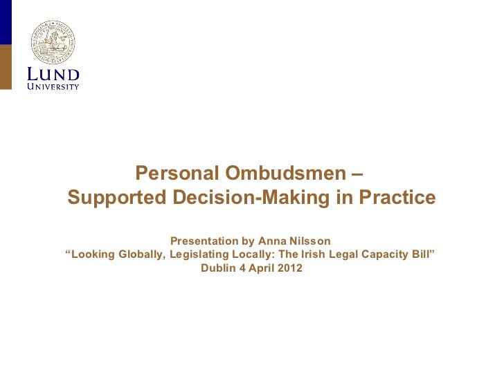 """Personal Ombudsmen –Supported Decision-Making in Practice                   Presentation by Anna Nilsson""""Looking Globally,..."""