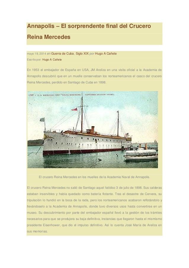 Annapolis – El sorprendente final del Crucero Reina Mercedes mayo 19, 2014 en Guerra de Cuba, Siglo XIX por Hugo A Cañete ...