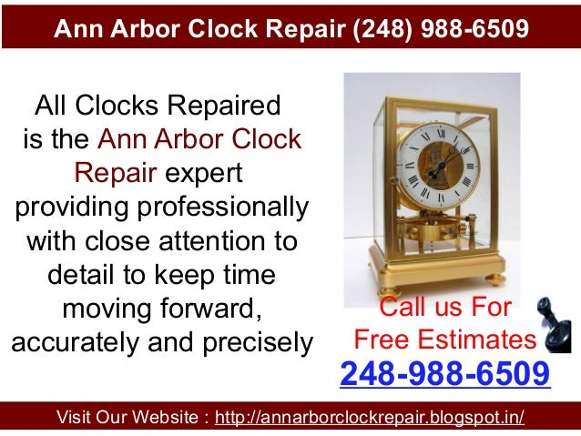 Ann Arbor Clock Repair (248) 988-6509 Visit Our Website : http://annarborclockrepair.blogspot.in/ 248-988-6509 Call us For...