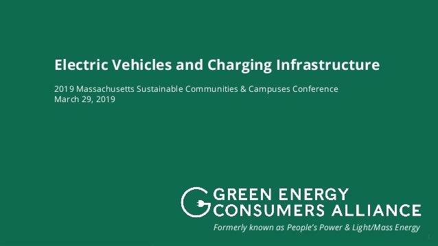 1 Formerly known as People's Power & Light/Mass Energy Electric Vehicles and Charging Infrastructure 2019 Massachusetts Su...
