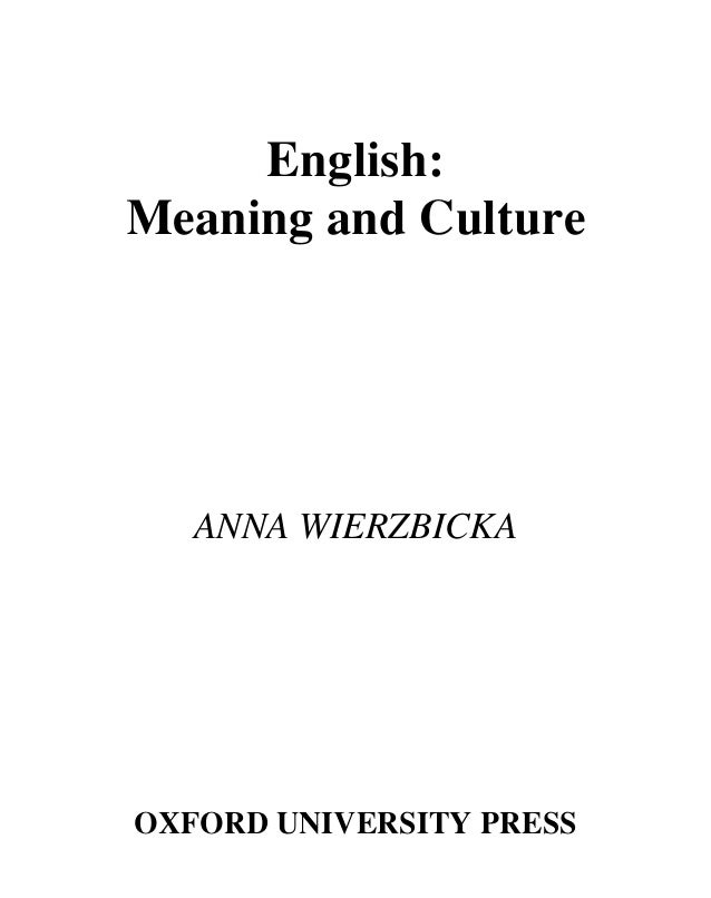 English:Meaning and Culture   ANNA WIERZBICKAOXFORD UNIVERSITY PRESS