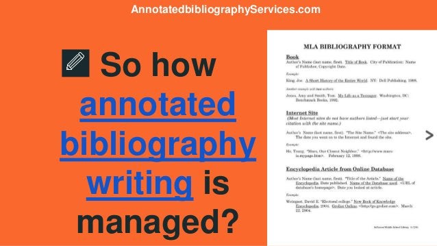 So how annotated bibliography writing is managed? AnnotatedbibliographyServices.com