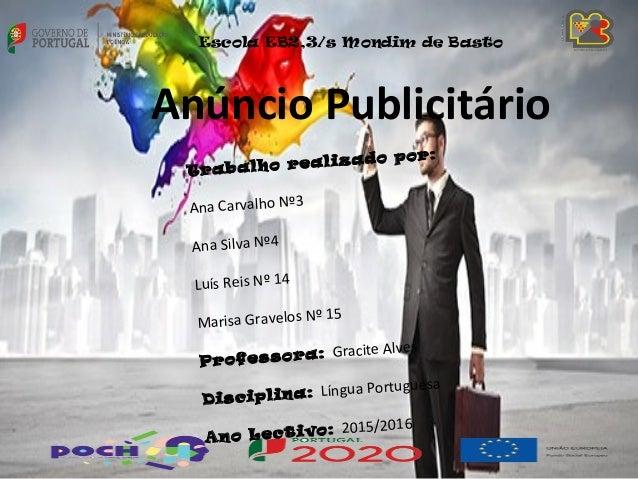 Escola EB2,3/s Mondim de Basto Trabalho realizado por: Ana Carvalho Nº3 Ana Silva Nº4 Luís Reis Nº 14 Marisa Gravelos Nº 1...