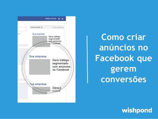 Como criar anúncios no Facebook que gerem conversões