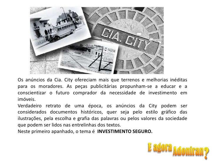 Os anúncios da Cia. City ofereciam mais que terrenos e melhorias inéditas para os moradores. As peças publicitárias propun...