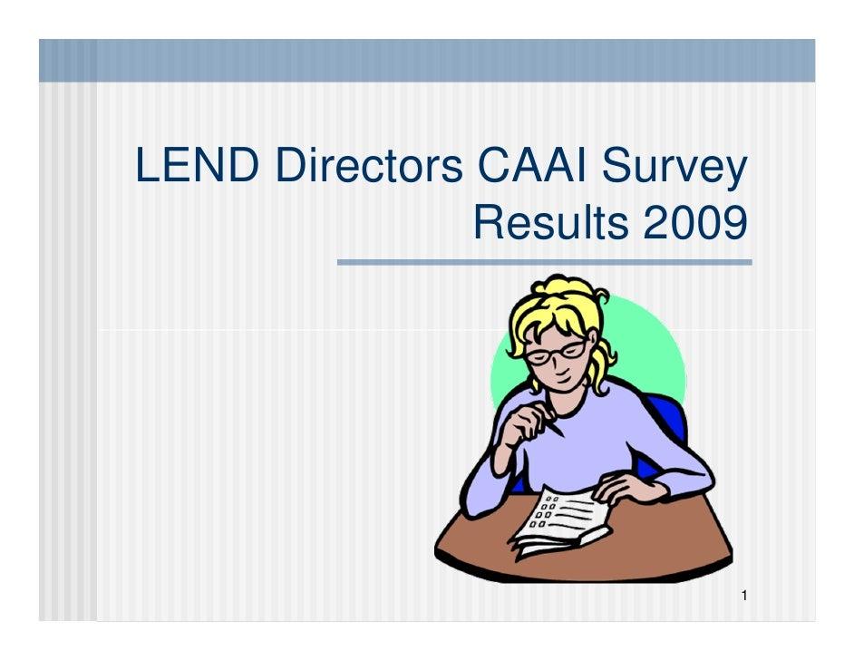 LEND Directors CAAI Survey                Results 2009                               1