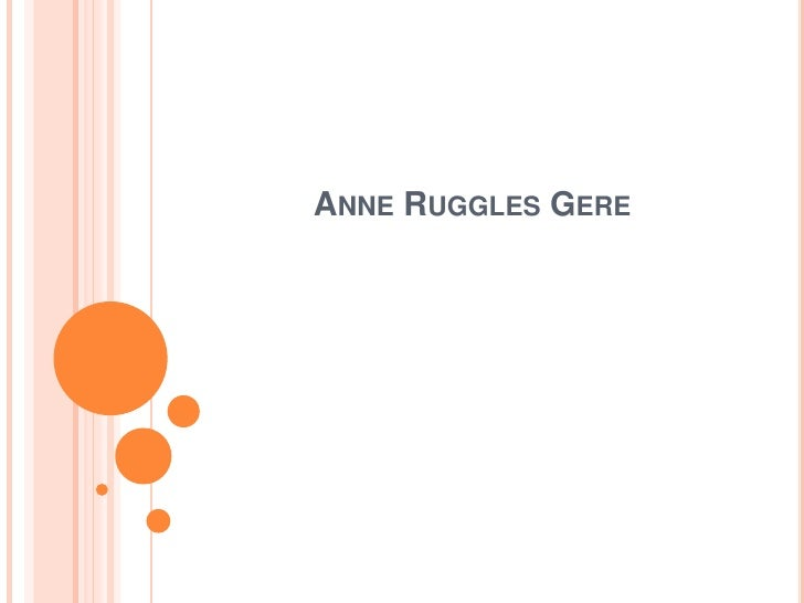 ANNE RUGGLES GERE