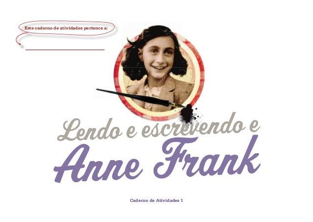 Lendo e escrevendo e Anne Frank Este caderno de atividades pertence a: Caderno de Atividades 1