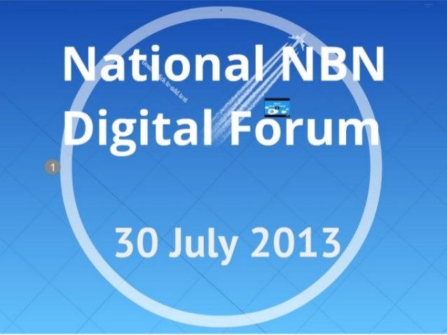 Anne bowden nbn digi forum 30 july 2013