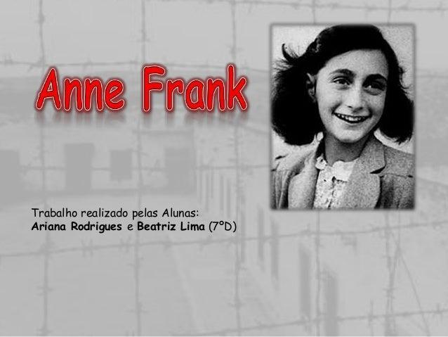 Trabalho realizado pelas Alunas:Ariana Rodrigues e Beatriz Lima (7ºD)