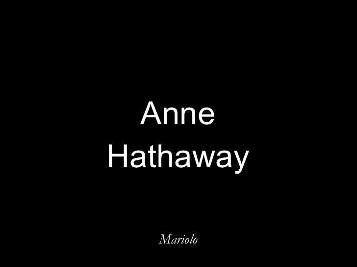 Anne Hathaway Mariolo