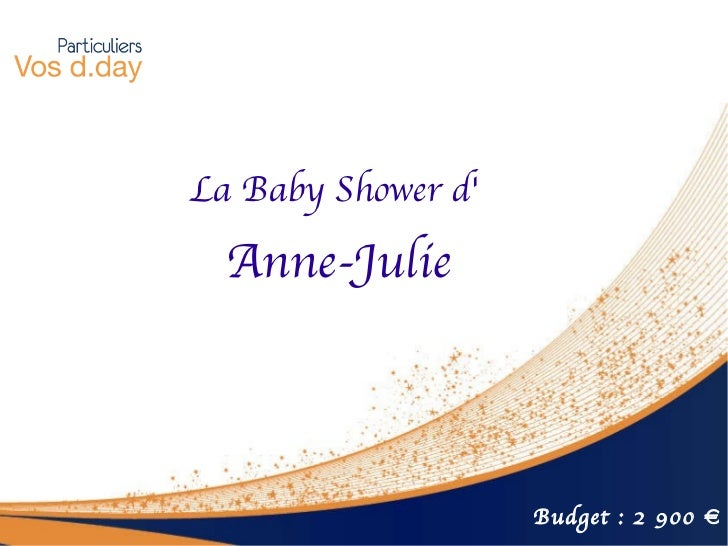 La Baby Shower d'  Anne-Julie Budget : 2 900 €