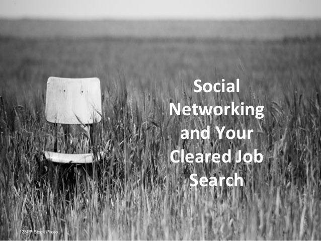 Social                    Networking                     and Your                    Cleared Job                      Sear...