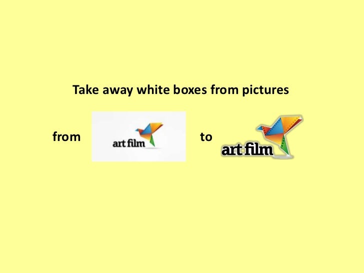 Take away white boxes from picturesfrom                  to