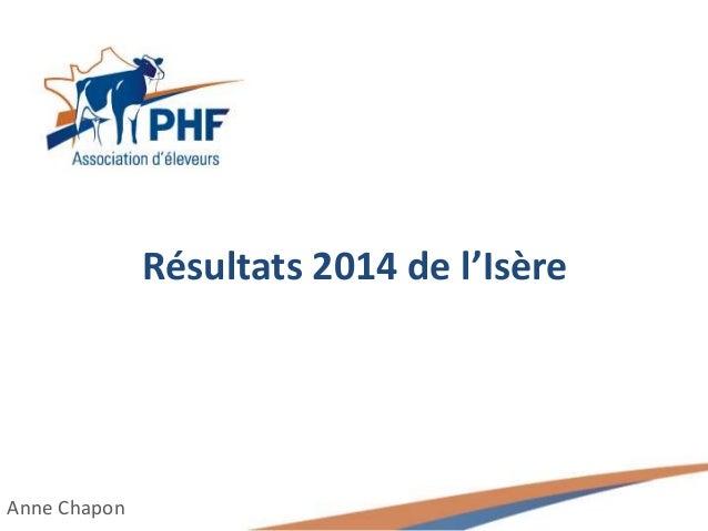 Résultats 2014 de l'Isère Anne Chapon