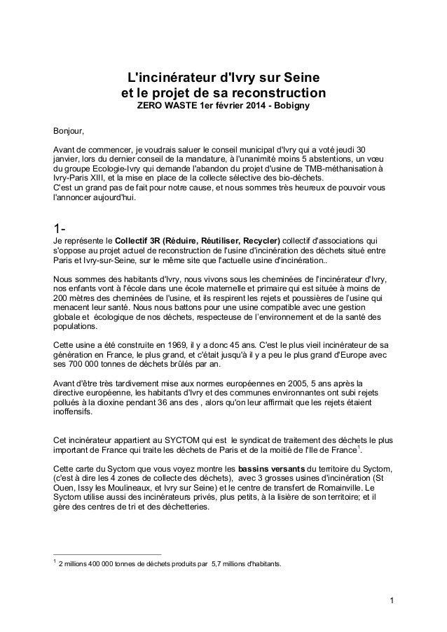 L'incinérateur d'Ivry sur Seine et le projet de sa reconstruction ZERO WASTE 1er février 2014 - Bobigny Bonjour, Avant de ...