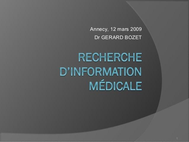 1 Annecy, 12 mars 2009 Dr GERARD BOZET