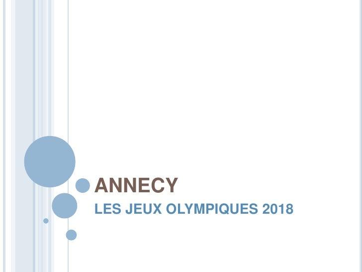 ANNECY<br />LES JEUX OLYMPIQUES 2018<br />