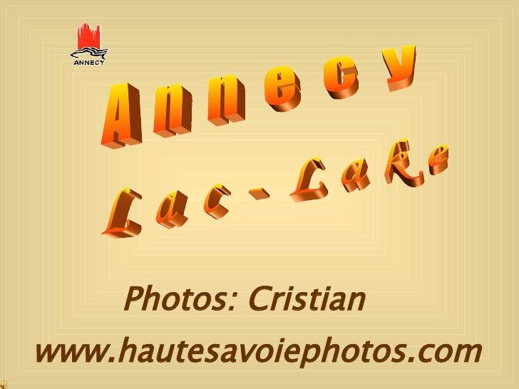 A  n  n  e  c  y L  a  c  -  L a k e Photos: Cristian www.hautesavoiephotos.com