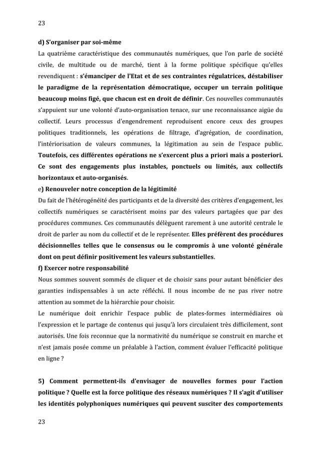 23 d) S'organiser par soi-même La quatrième caractéristique des communautés numériques, que l'on parle de société civile, ...