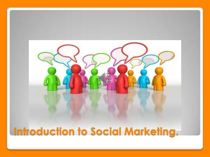 Introduction to Social Marketing.<br />