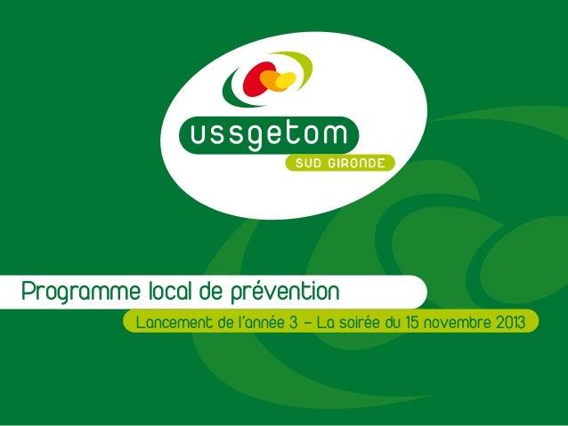 Programme local de prévention Lancement de l'année 3 – La soirée du 15 novembre 2013
