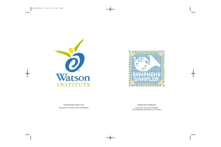 THE WATSON INSTITUTE                        SYMPHONY SAMPLER Institute for children with disabilities       A country auct...
