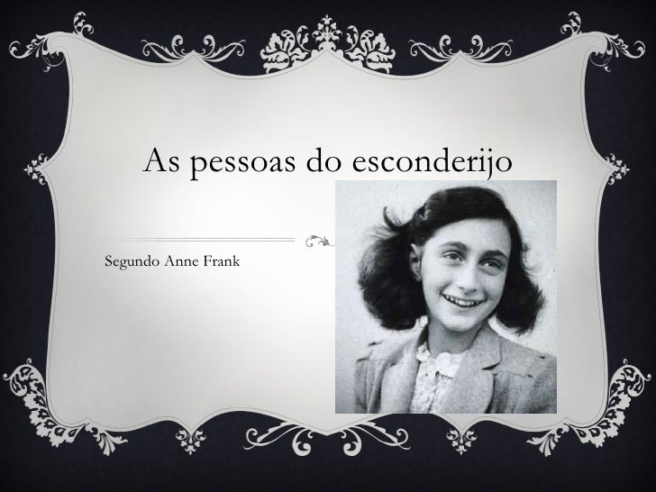 As pessoas do esconderijo Segundo Anne Frank